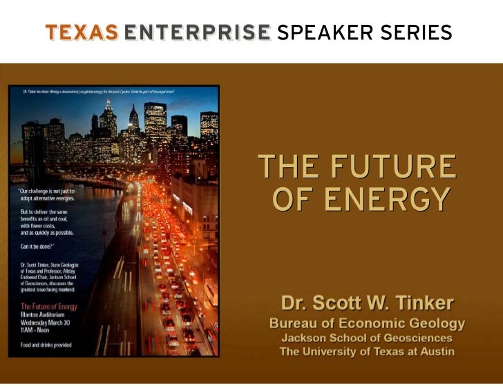 Tinker, 2012            Our Mission Today   Energy, Economy and Environment   Energy Supply       Scale, Time Frames an...