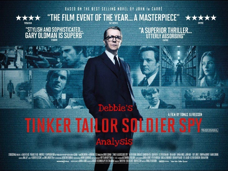 The Overall PictureThe poster for 'Tinker Tailor Soldier Spy is suitable for the film's storyline and title. The title iss...