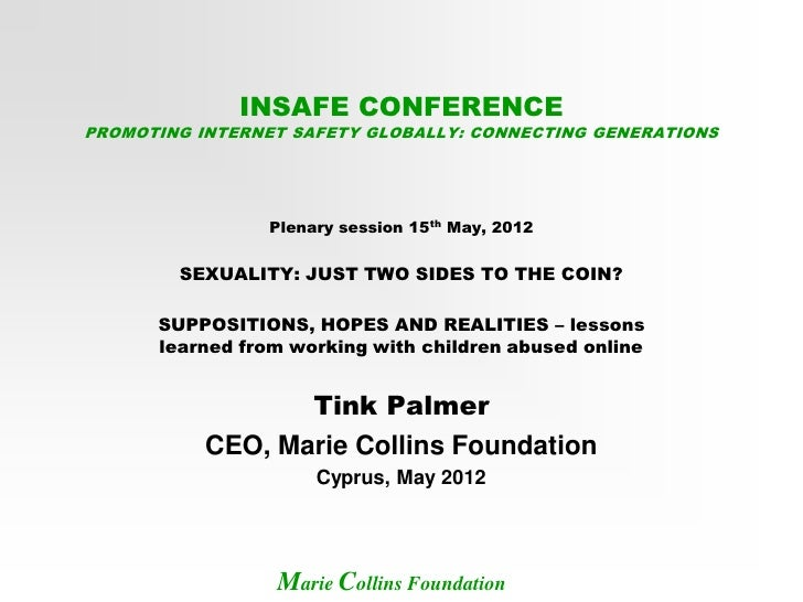 INSAFE CONFERENCEPROMOTING INTERNET SAFETY GLOBALLY: CONNECTING GENERATIONS                Plenary session 15th May, 2012 ...