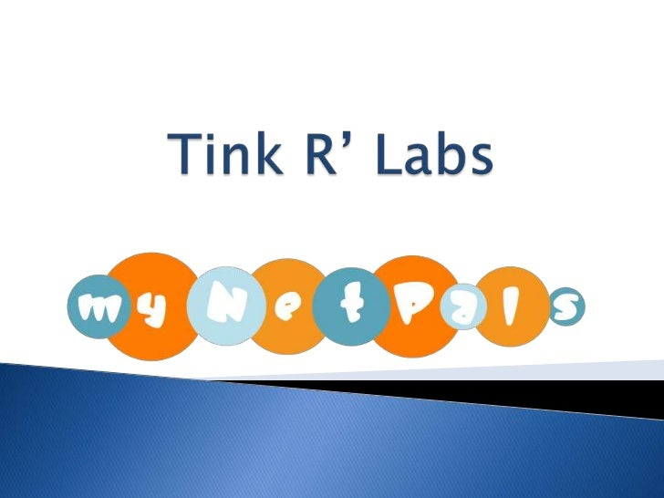    Team Name – Tink R' Labs   Initial Idea    A device agnostic platform that enables distribution    and management of ...