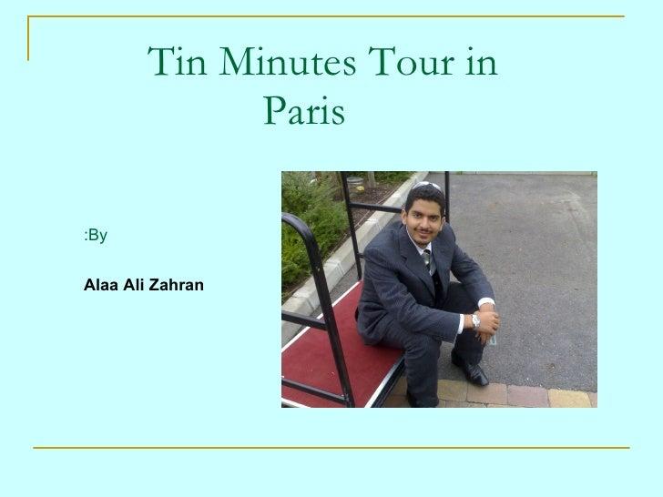 Tin Minutes Tour in  Paris By: Alaa Ali Zahran