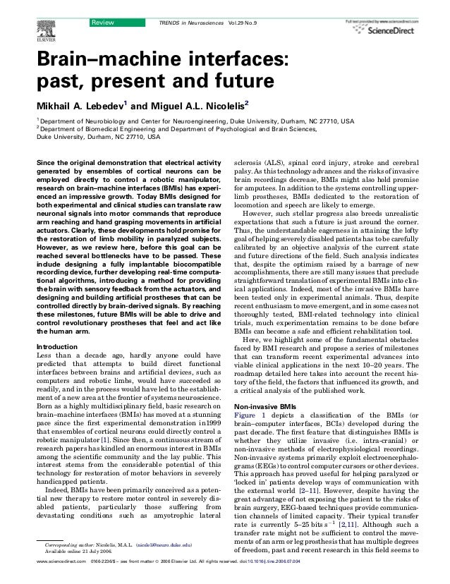 Brain–machine interfaces: past, present and future Mikhail A. Lebedev1 and Miguel A.L. Nicolelis2 1 Department of Neurobio...