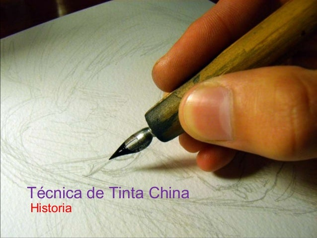 Tinta China Historia Técnica de Tinta China