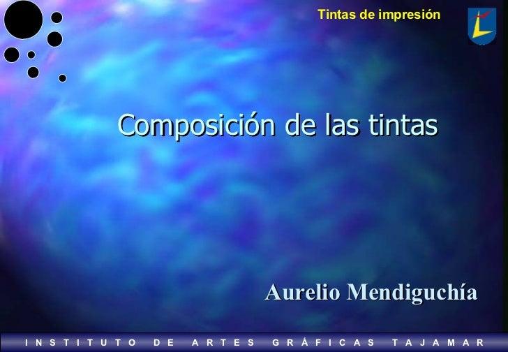 Composición de las tintas Aurelio Mendiguchía