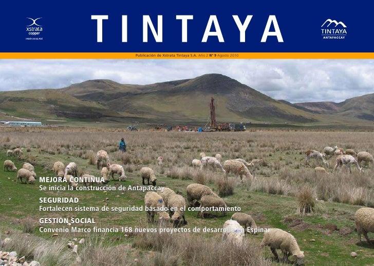 Publicación de Xstrata Tintaya S.A. Año 2 Nº 9 Agosto 2010MEJORA CONTINUASe inicia la construcción de AntapaccaySEGURIDADF...