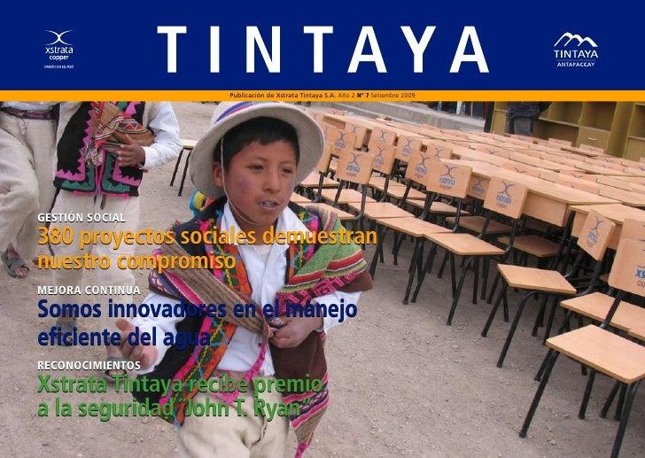 Publicación de Xstrata Tintaya S.A. Año 2 Nº 7 Setiembre 2009GESTIÓN SOCIAL380 proyectos sociales demuestrannuestro compro...