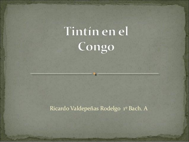 Ricardo Valdepeñas Rodelgo 1º Bach. A