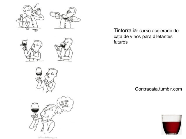Tintorralia: curso acelerado decata de vinos para diletantesfuturos          Contracata.tumblr.com