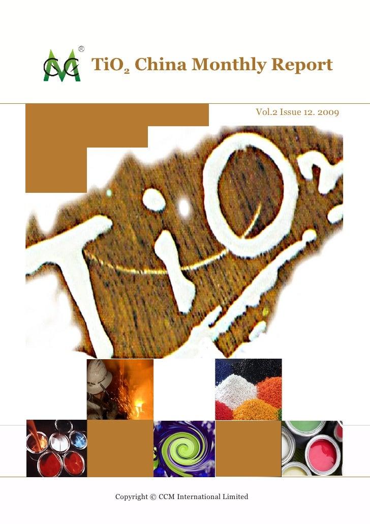 TiO2 China Monthly Report                                            Vol.2 Issue 12. 2009       Copyright © CCM Internatio...