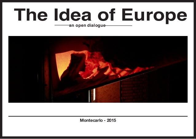 """""""The Idea of Europe, an open dialogue"""""""