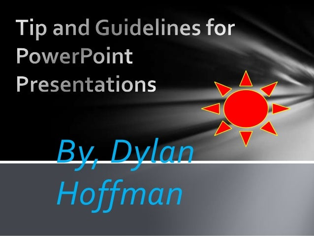 Tip and guidelines for power point presentations
