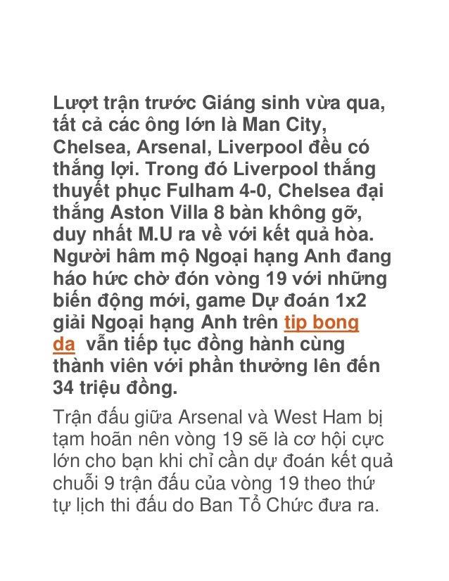 Lượt trận trước Giáng sinh vừa qua,tất cả các ông lớn là Man City,Chelsea, Arsenal, Liverpool đều cóthắng lợi. Trong đó Li...