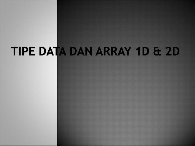 Tipe data dan array