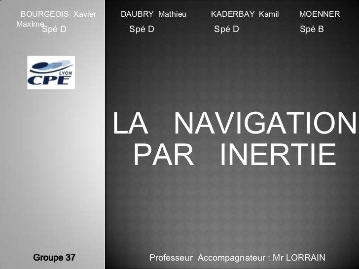 BOURGEOIS Xavier   DAUBRY Mathieu     KADERBAY Kamil     MOENNERMaxime     Spé D           Spé D             Spé D        ...