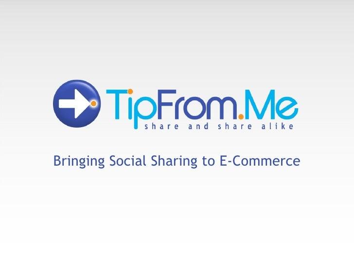 Bringing Social Sharing to E-Commerce