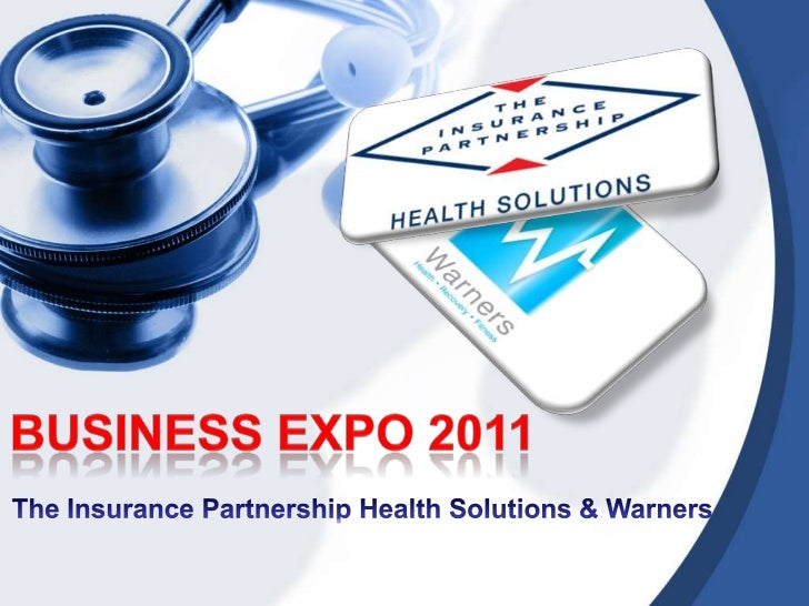 Business Expo 2011<br />The Insurance Partnership Health Solutions & Warners <br />
