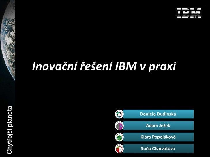 Inovační řešení IBM v praxi