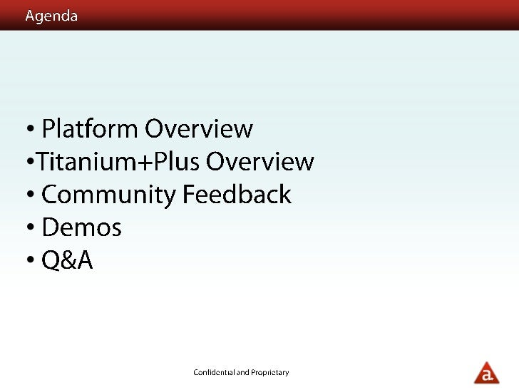 Agenda<br /><ul><li> Platform Overview