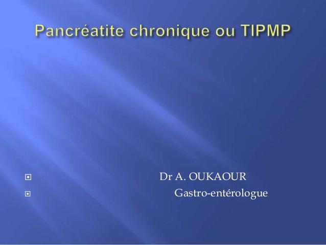    Dr A. OUKAOUR      Gastro-entérologue