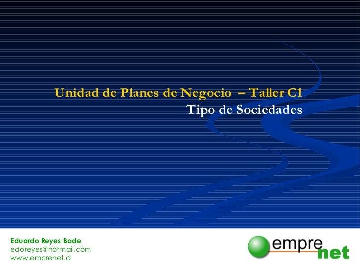 Unidad de Planes de Negocio  – Taller C1 Tipo de Sociedades