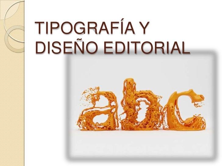 TIPOGRAFÍA Y DISEÑO EDITORIAL<br />