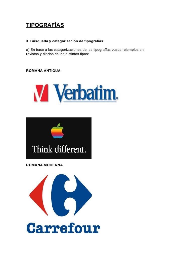 TIPOGRAFÍAS3. Búsqueda y categorización de tipografíasa) En base a las categorizaciones de las tipografías buscar ejemplos...