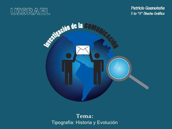 Tema: Tipografía: Historia y Evolución