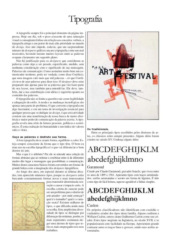 Tipografia    A tipografia sempre foi o principal elemento da página im-pressa. Hoje em dia, sob o peso crescente de uma s...