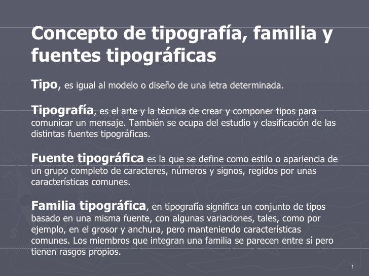 Concepto de tipografía, familia y fuentes tipográficas Tipo ,  es igual al modelo o diseño de una letra determinada. Tipog...