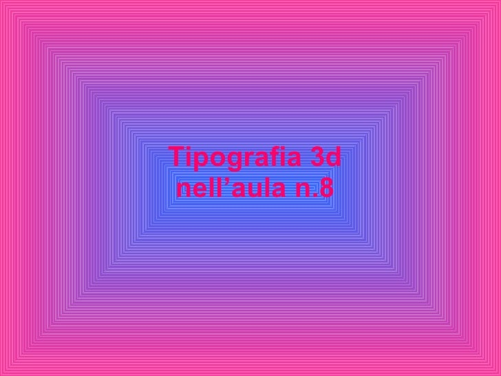 Tipografia 3d nell'aula n.8