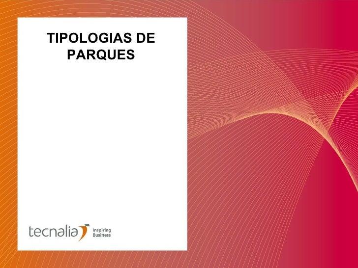 TIPOLOGIAS DE   PARQUES