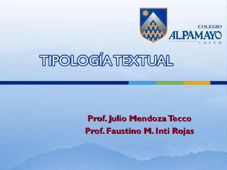 Prof. Julio Mendoza Tecco Prof. Faustino M. Inti Rojas