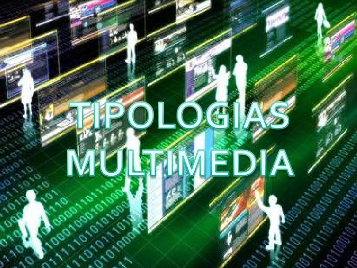 CONCEPTO  Las     tipologías     de   producto multimedia   se pueden clasificar   de acuerdo a la   intencionalidad de la...
