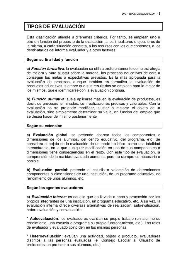 DyC - TIPOS DE EVALUACIÓN - 1 TIPOS DE EVALUACIÓN Esta clasificación atiende a diferentes criterios. Por tanto, se emplean...