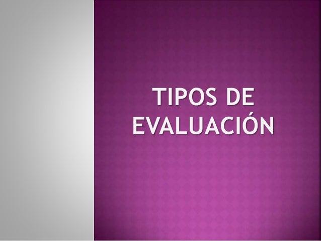 Evaluación Educación Finalidad Educativa «La evaluación de un proceso educativo, nos cuestiona sobre el grado en el que es...
