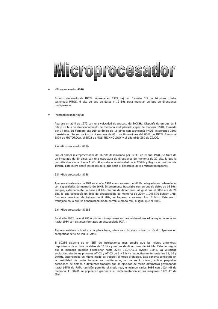    -Microprocesador 4040       Es otro desarrollo de INTEL. Aparece en 1972 bajo un formato DIP de 24 pines. Usaba     te...