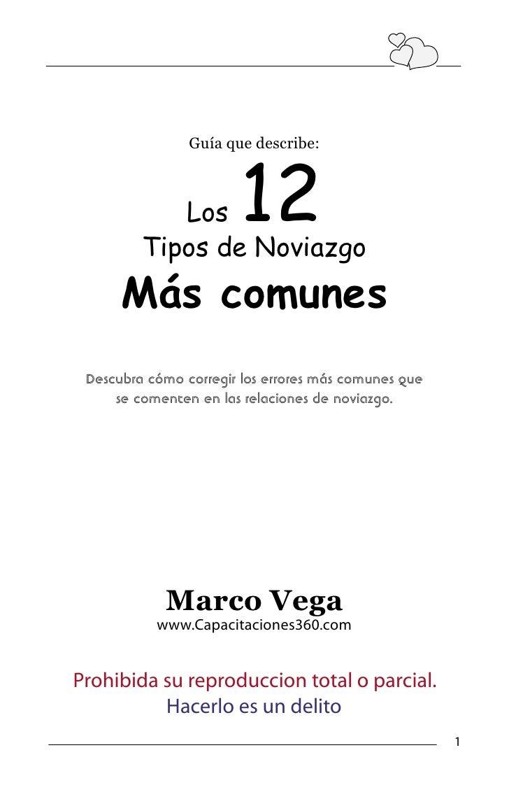 Guía que describe:            Los        12         Tipos de Noviazgo      Más comunes Descubra cómo corregir los errores ...