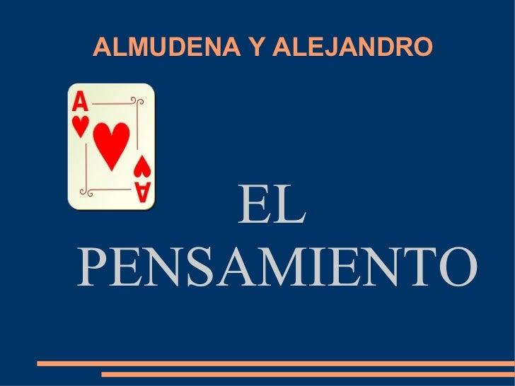ALMUDENA Y ALEJANDRO EL PENSAMIENTO