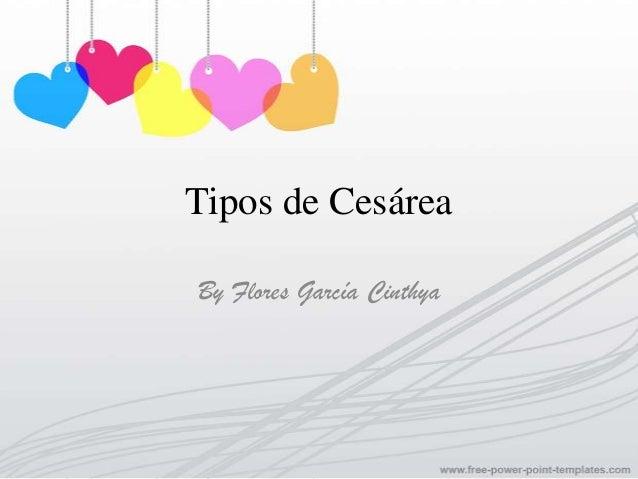 Tipos de CesáreaBy Flores García Cinthya
