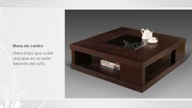 Tipos clasificaci n y estilos de muebles for Mesas de centro de salon bajas