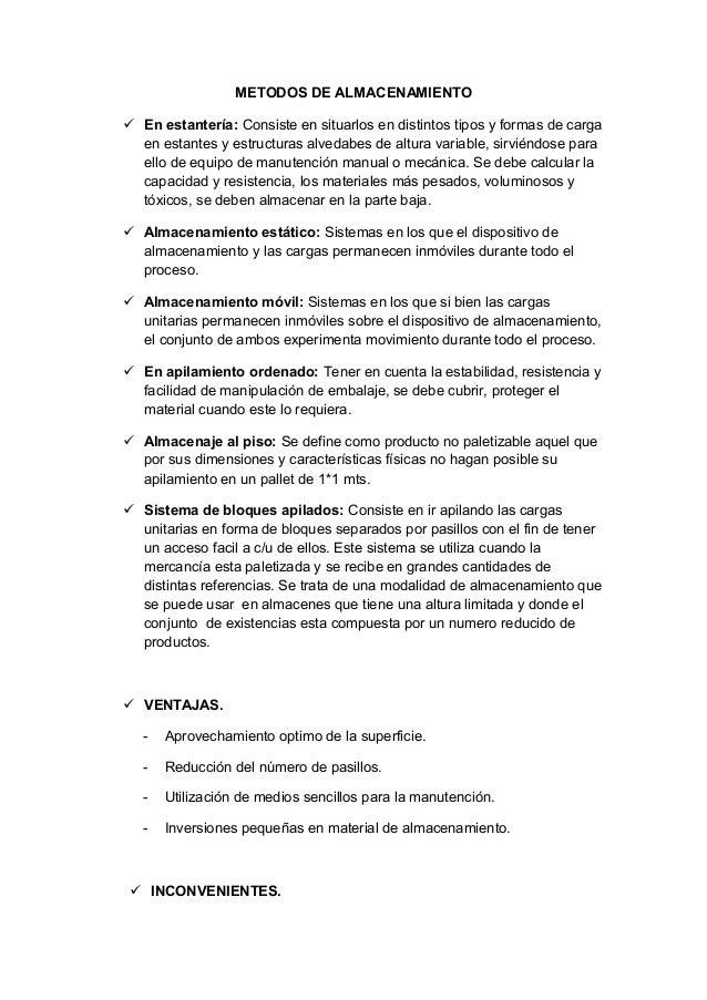 METODOS DE ALMACENAMIENTO  En estantería: Consiste en situarlos en distintos tipos y formas de carga en estantes y estruc...