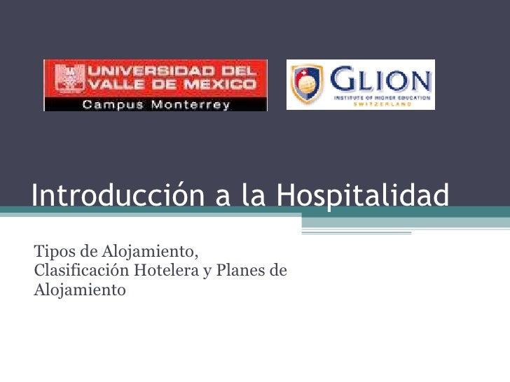 Introducción a la Hospitalidad Tipos de Alojamiento, Clasificación Hotelera y Planes de Alojamiento