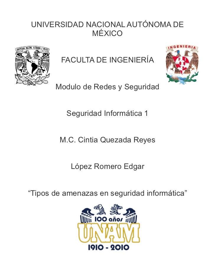 UNIVERSIDAD NACIONAL AUTÓNOMA DE             MÉXICO         FACULTA DE INGENIERÍA       Modulo de Redes y Seguridad       ...