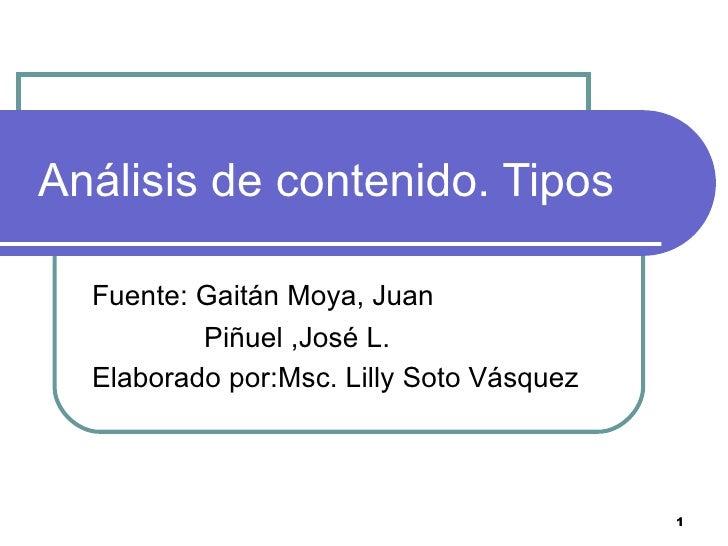 Análisis de contenido. Tipos Fuente: Gaitán Moya, Juan   Piñuel ,José L. Elaborado por:Msc. Lilly Soto Vásquez