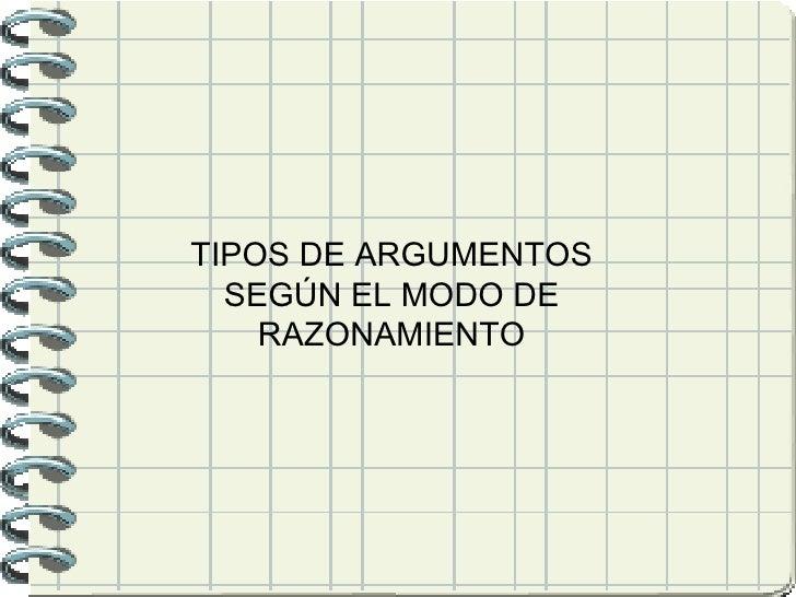 Tipos de argumentos seg+¦n el modo de razonamiento