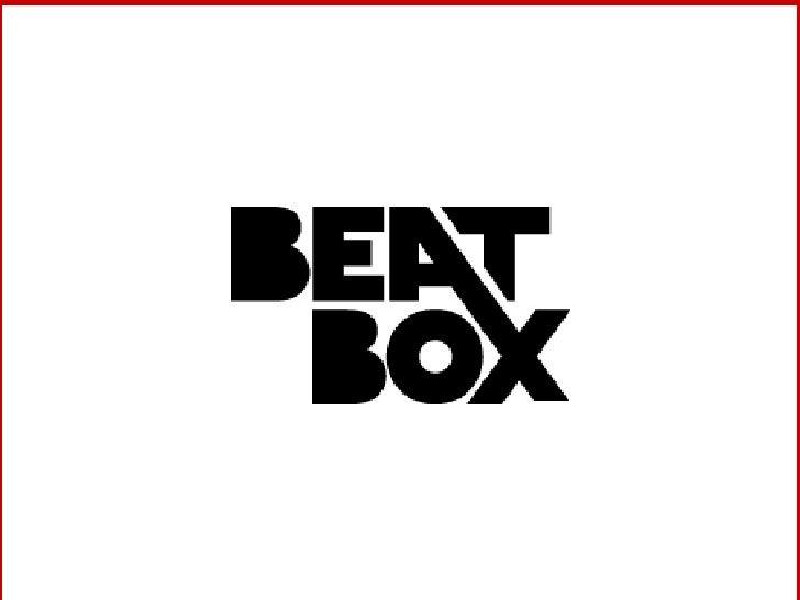 Beatbox  El Beatboxing, es la habilidad de imitar sonidos con la boca (principalmente cajas de ritmos), aunque también se ...