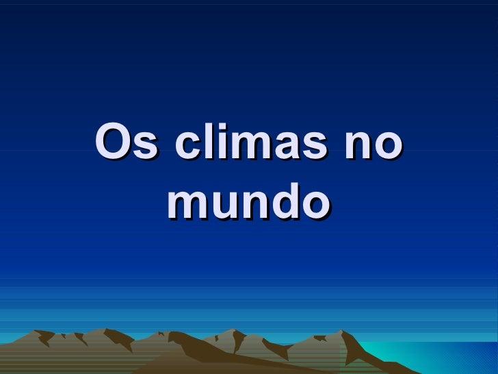 Os climas no  mundo