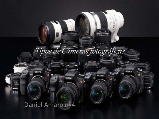 Tipos de Câmeras fotográficas Daniel Amaro nº4