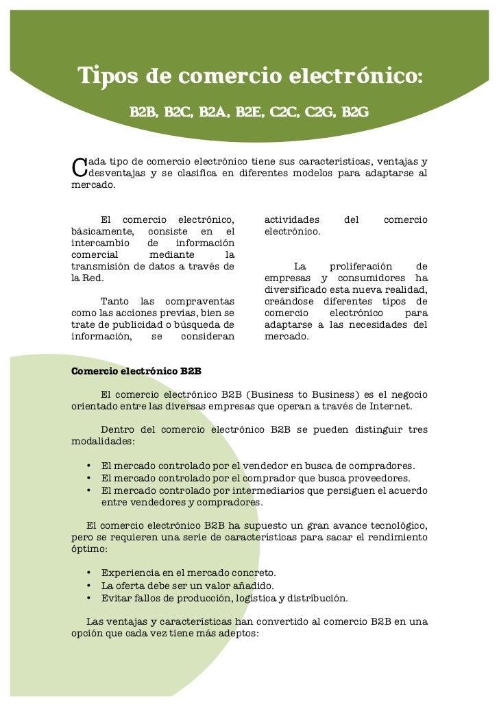 Tipos de comercio electrónico:             B2B, B2C, B2A, B2E, C2C, C2G, B2GC ada tipo de comercio electrónico tiene sus c...