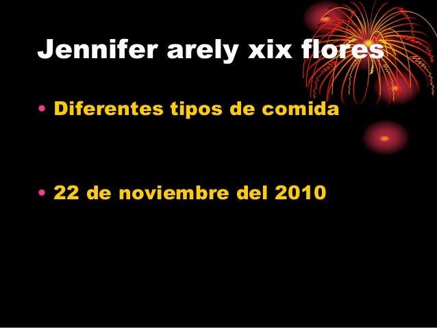 Jennifer arely xix flores • Diferentes tipos de comida • 22 de noviembre del 2010